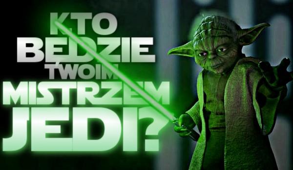 Kto będzie Twoim mistrzem Jedi?