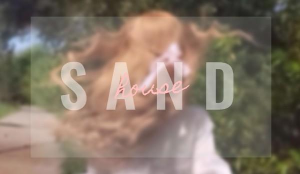 sand house [one shot]