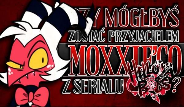 Czy mógłbyś zostać przyjacielem Moxxie'go z serialu Helluva Boss?