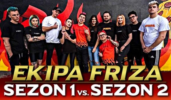 EKIPA FRIZA: Sezon 1 vs. Sezon 2 – głosowanie