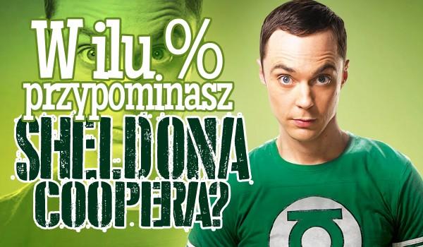 W ilu procentach przypominasz Sheldona Coopera?