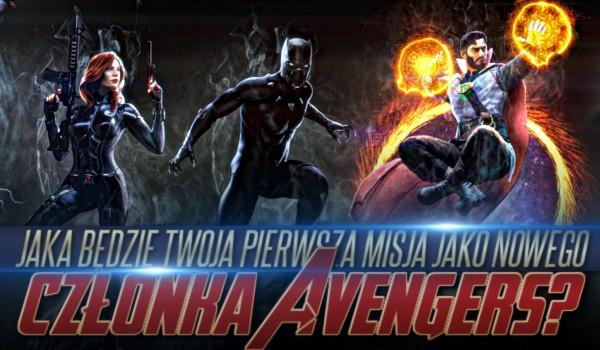 Jaka będzie Twoja pierwsza misja, jako nowego członka Avengers?