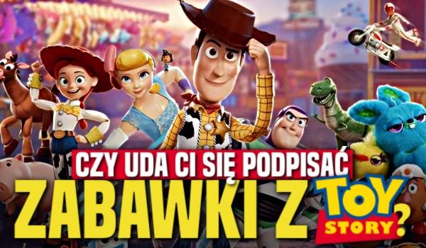Czy uda Ci się podpisać zabawki z Toy Story?