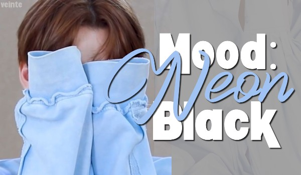 mood: neonblack [k.mh]; prologue