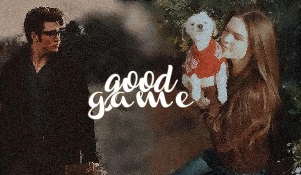 Good Game |One Shot|