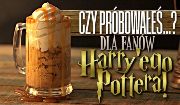 """Pytania z serii """"Czy próbowałeś…?"""" dla fanów """"Harry'ego Pottera""""! – Głosowanie!"""