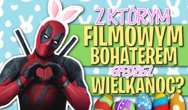 Z którym filmowym bohaterem spędzisz Wielkanoc?