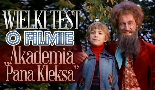 """Wielki test wiedzy o filmie """"Akademia pana Kleksa""""!"""