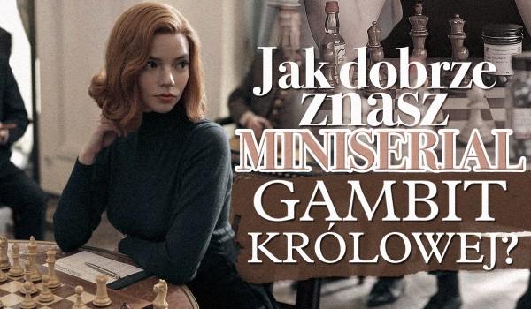 """Jak dobrze znasz miniserial """"Gambit Królowej""""?"""