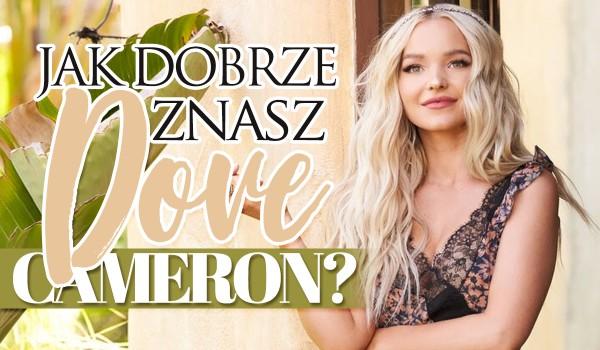 Jak dobrze znasz Dove Cameron?