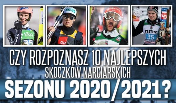 Czy rozpoznasz 10 najlepszych skoczków narciarskich sezonu 2020/2021?