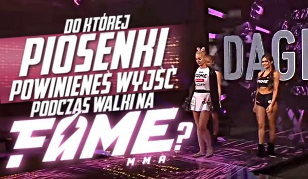 Do której piosenki powinieneś wyjść podczas walki na Fame MMA?