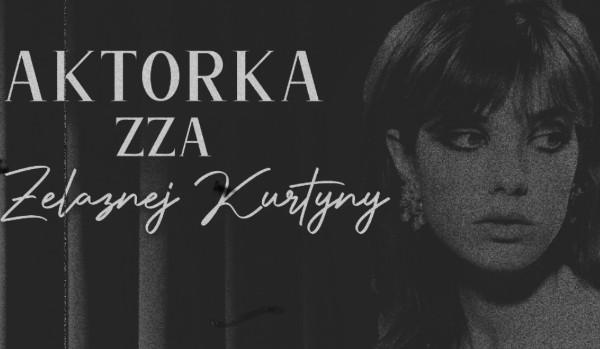"""Aktorka zza Żelaznej Kurtyny – 01. """"Nadzieja matką głupich"""""""
