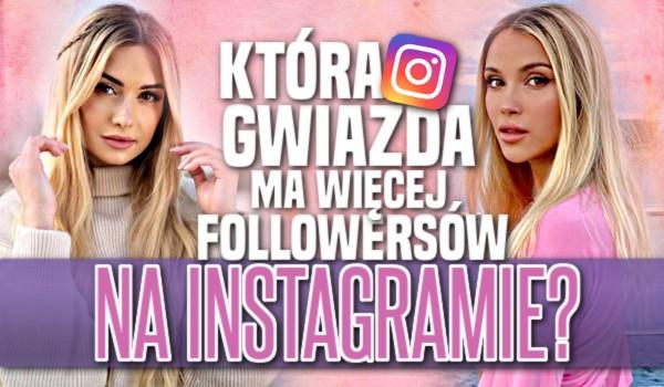Jak sądzisz – Która gwiazda ma więcej followersów na Instagramie?