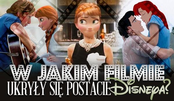 W jakim filmie ukryły się te postacie Disneya?