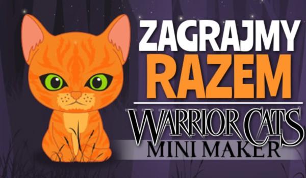 Zagrajmy razem w Warrior Cats; Mini Maker!