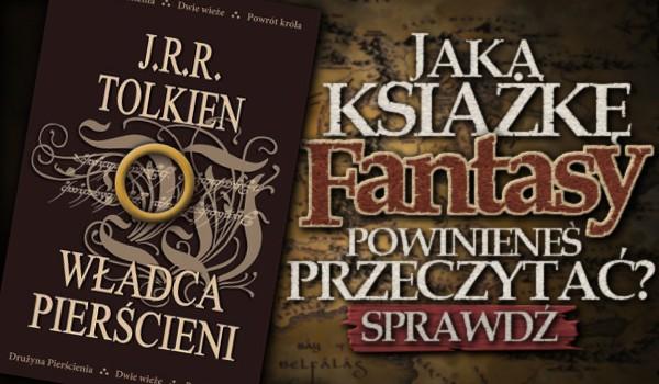 Jaką książkę fantasy powinieneś przeczytać?