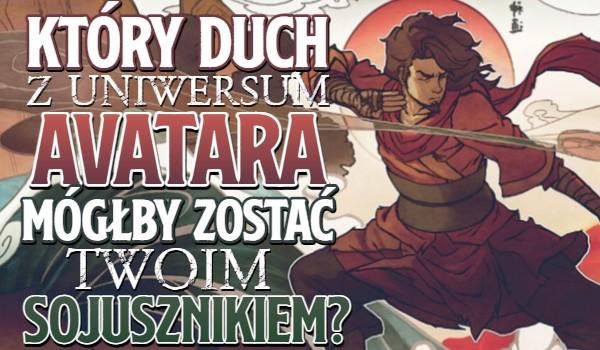 Który duch z uniwersum Avatara mógłby zostać Twoim sojusznikiem?