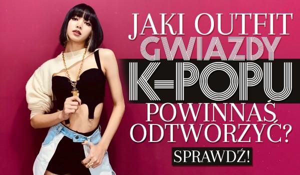 Jaki outfit gwiazdy k-popu powinnaś odtworzyć?