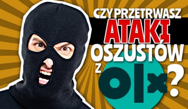 Czy przetrwasz ataki oszustów z OLX?
