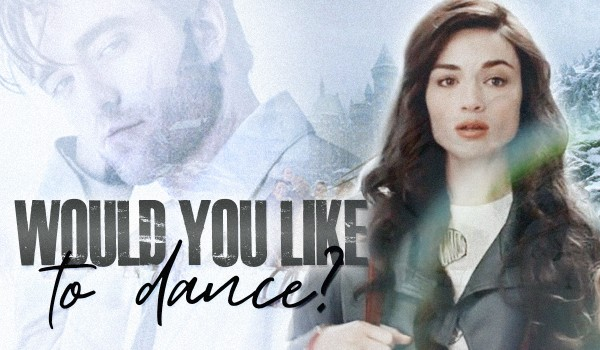 Would you like to dance? |One Shot|
