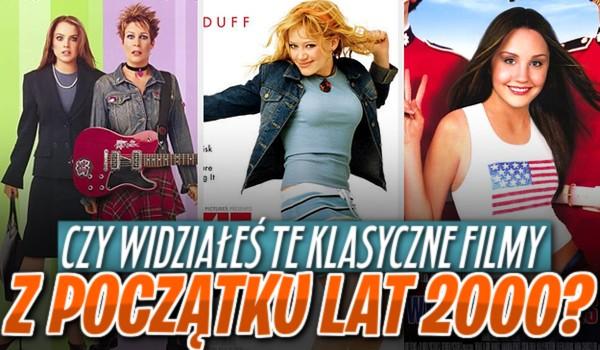 Czy widziałeś te klasyczne filmy z początku lat 2000?