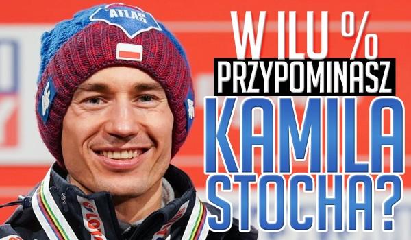 W ilu % przypominasz Kamila Stocha?