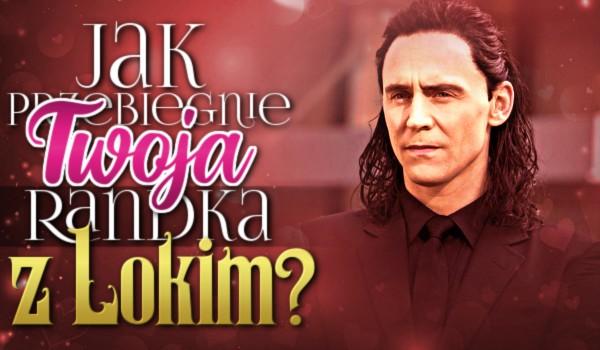 Jak przebiegnie Twoja randka z Lokim?