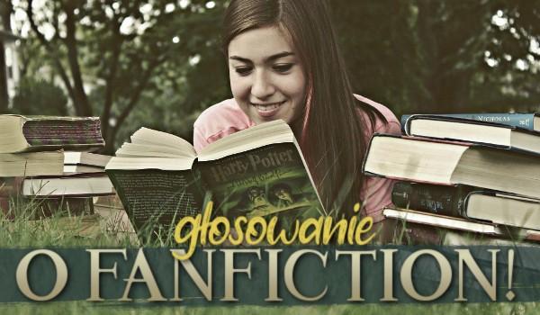 Głosowanie o Fanfiction!
