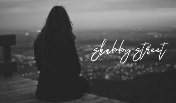 shabby street — one shot