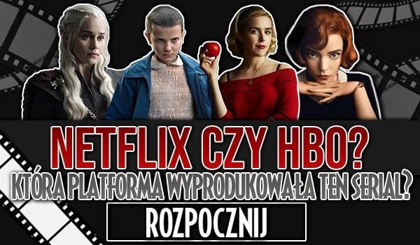 Netflix czy HBO? Która platforma wyprodukowała ten serial?