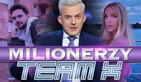 MILIONERZY – Team X