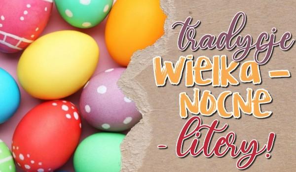 Tradycje Wielkanocne – litery!