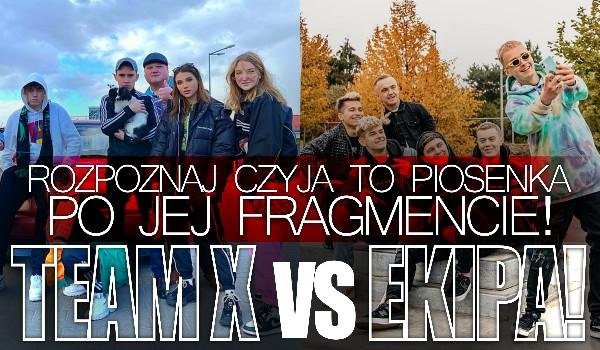 Rozpoznaj czyja to piosenka po jej fragmencie! – Team X vs. Ekipa