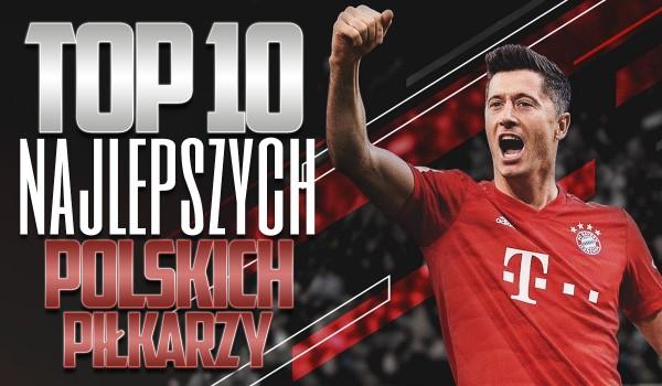 Top 10 najdroższych polskich piłkarzy!