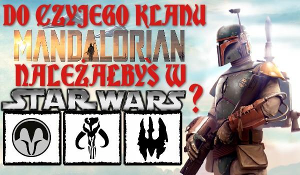 Do czyjego klanu Mandalorian należałbyś w Star Wars?