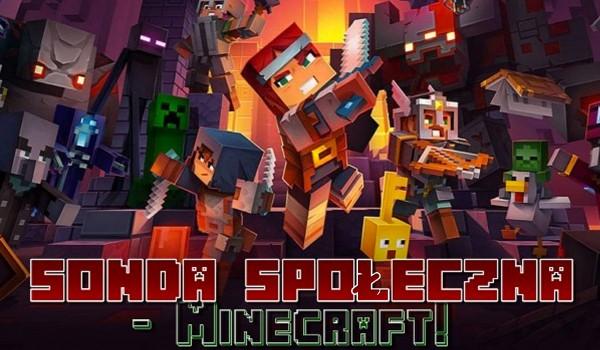 Sonda społeczna – Minecraft!