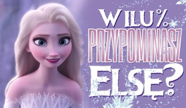 W ilu % przypominasz Elsę?