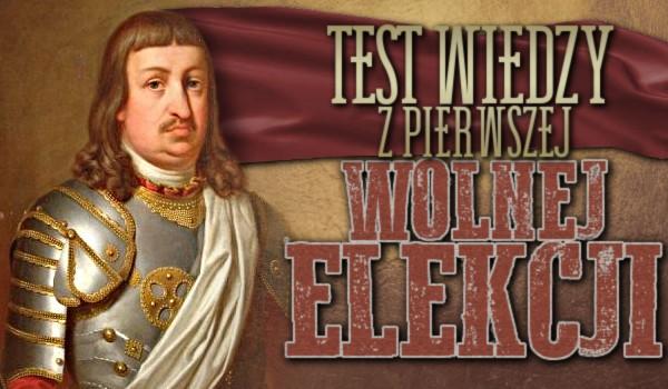 Test wiedzy z pierwszej wolnej elekcji