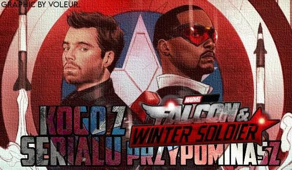 """Kogo z serialu """"Falcon and the Winter Soldier"""" przypominasz?"""