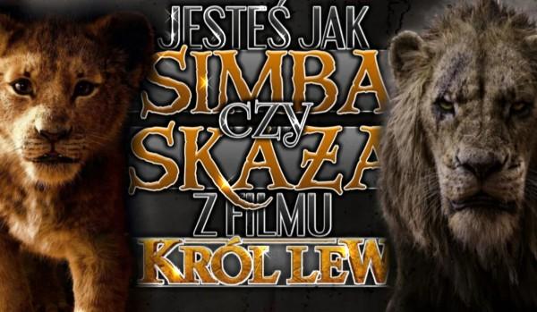 """Jesteś bardziej jak Simba czy Skaza z filmu """"Król Lew""""?"""