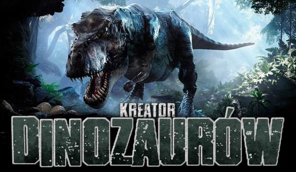 Kreator dinozaurów!