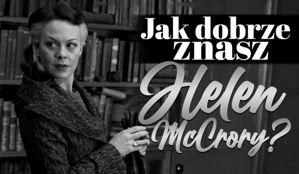 Ile wiesz o Helen McCrory?