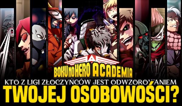Kto z ligi złoczyńców z Boku No Hero Academia jest odwzorowaniem Twojej osobowości?