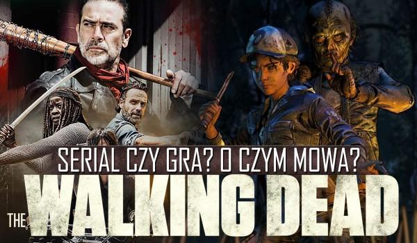 """Serial czy Gra? O czym mowa? – """"The Walking Dead"""""""