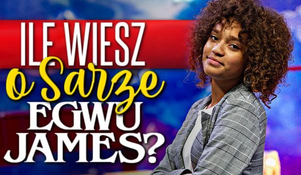 Ile wiesz o Sarze Egwu-James czyli, zwyciężczyni The Voice Kids IV?