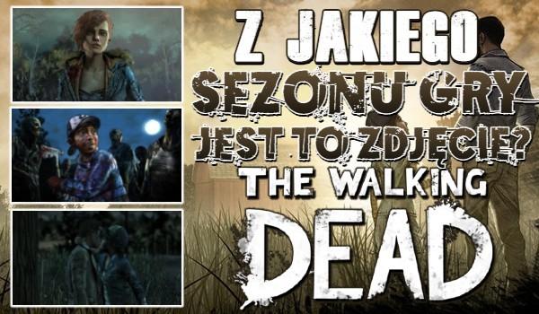 Z jakiego sezonu gry jest to zdjęcie? – The Walking Dead!