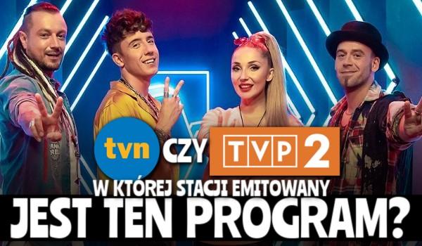 TVN czy TVP2 – W której stacji jest emitowany ten program?