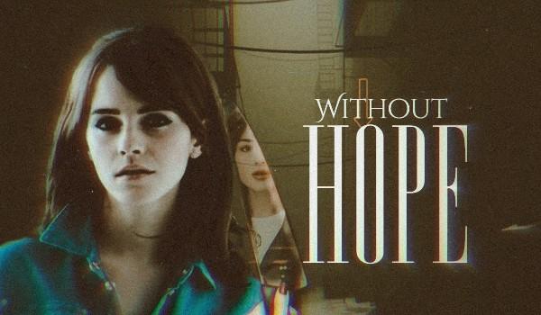 Without hope | Przedstawienie postaci