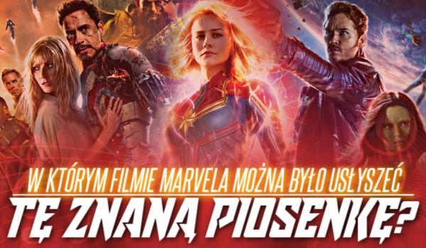 W którym filmie Marvela można było usłyszeć tę znaną piosenkę?